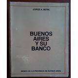 L0559. Buenos Aires Y Su Banco. Jorge Mitre. Banco Provincia