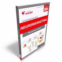Neuromarketing - Marqueteando Los Deseos