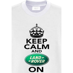 Camiseta Unisex & Babelook Keep Calm And Land Rover On