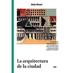 La Arquitectura De La Ciudad; Aldo Rossi Envío Gratis