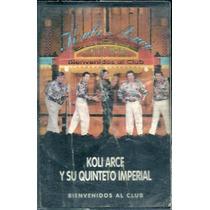 Koli Arce Y Su Quinteto Imperial Bienvenidos Al Club Cassett