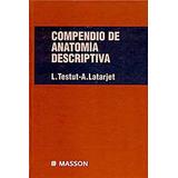 Testut Compendio Anatomia Descriptiva Libro Nuevo