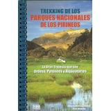 Trekking De Los Parques Nacionales De Los Pirineos: La Gran