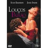 Dvd - Loucos De Paixão - Susan Sarandon - Original - Lacrado