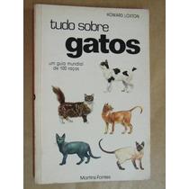 Tudo Sobre Gatos Um Guia Mundial De 100 Raças Howard Loxton