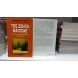 Tus Zonas Mágicas Wayne W. Dyer Librofísico Tiendafisica