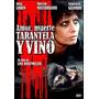 Dvd Amor Muerte Tarantela Y Vino Nuevo Cerrado Original Sm