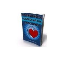 Libro Digital Aprendiendo A Controlar Tus Emociones