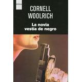 Novia Vestida De Negro,la; Cornell Woolrich Envío Gratis