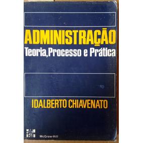 Idalberto Chiavenato Administraçao Teoria Processo Pratica