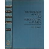 Metabolismo Del Agua Y Los Electrolitos En Clinica/ John H B