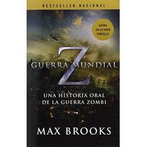 Libro Guerra Mundial Z: Una Historia Oral De La Guerra Zombi
