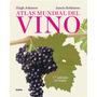 Atlas Mundial Del Vino - Johnson / Robinson - Ed. Blume