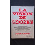 La Visión De Sony, Nick Lyons