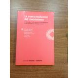 Nueva Produccion Del Conocimiento, La . La Dinamica De La Ci
