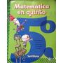 Libro Matemática En Quinto - Santillana Claudia Broitman