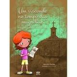 Livro Um Visconde No Tempo Das Magnólicas Marcelo Donatti