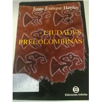 Ciudades Precolombinas Jorge Enrique Hardoy Ed. Infinito