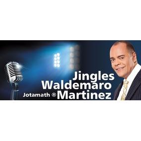 Tips, Jingles, Vocez, Nombres Con Waldemaro Martinez