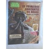 * Os Primeiros Habitantes Do Brasil - História