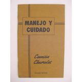 Antiguo Manual De Manejo Y Cuidado Camión Chevrolet