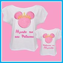 Kit Blusa Tal Mãe Tal Filha, Princesa Disney Minnie Rosa