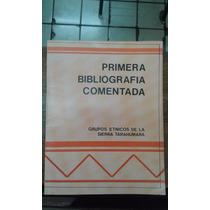 Chihuahua Historia Biografía Sierra Tarahumara 1991