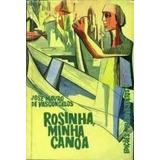 Livro Rosinha, Minha Canoa Jose Mauro De Vasconcelos