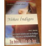 Niños Indigo, Kay L. Martin