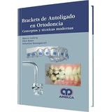 Brackets De Autoligado En Ortodoncia / Ludwig / Amolca