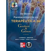 Livro Bases Farmacologicas Da Terapeutica De Goodman E