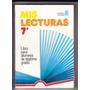 Mis Lecturas 7° Libro De Lectura De Septimo Grado + Fichas