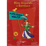 Maria Elena Walsh: Doña Disparate Y Bambuco