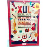 Xul Solar, Un Músico Visual - La Música En Su Vida Y Obra