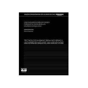 Tecnologia Bancaria No Brasil - Carlos Eduardo Correa E Outr