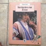 Livro Ponto & Arte Variações Em Tricô Editora Globo 1985