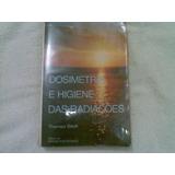 Livro Dosimetria E Higiene Das Radiaçoes 1982