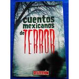 Libro: Cuentos Mexicanos De Terror. Grupo: Seleccion.