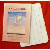 María Moreno Quintana: Caída Libre. Con Carta Manuscrita De