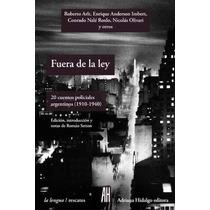 Fuera De La Ley. 20 Cuentos Policiales Argentinos