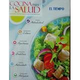 Libro Cocina Para La Salud (deliciosas Recetas) - El Tiempo