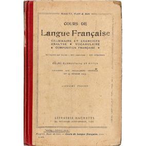 Langue Francaise - Maquet Flot Roy - Hachette - 1923