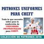 Kit Patrones Moldes Cocinero Uniformes Filipina Chef + Gorro