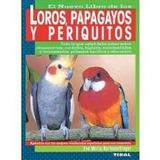 Loros,papagayos Y Periquitos Eva María Bartenschlager