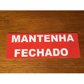 Placa Sinalizadora Mantenha Fechado Medindo 20x7cm