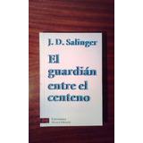 El Guardián Entre El Centeno J. D. Salinger