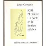 José Pedroni Un Poeta En La Función Pública Jorge Campana