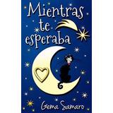 Mientras Te Esperaba - Libro Digital - Pdf Epub Mobi