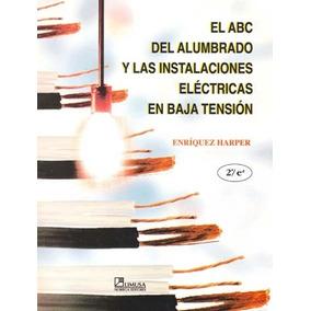Libro Abc Del Alumbrado Y Las Instalaciones Eléctric/ Limusa