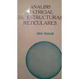 Analisis Matricial De Estructuras Reticulares, Carlos Magdal